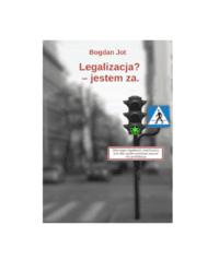 Legalizacja jestem za Bogdan Jot